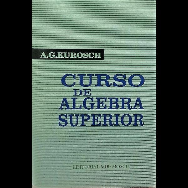 curso-de-algebra-superior-kurosch