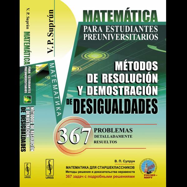 matematica-para-estudiantes-preuniversitarios-metodos-de-resolucion-y-demostracion-de-desigualdades-suprun