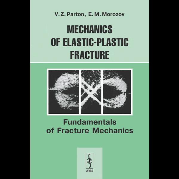 mechanics-of-elastic-plastic-fracture-fundamentals-parton