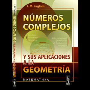 numeros-complejos-y-sus-aplicaciones-a-la-geometria-yaglom